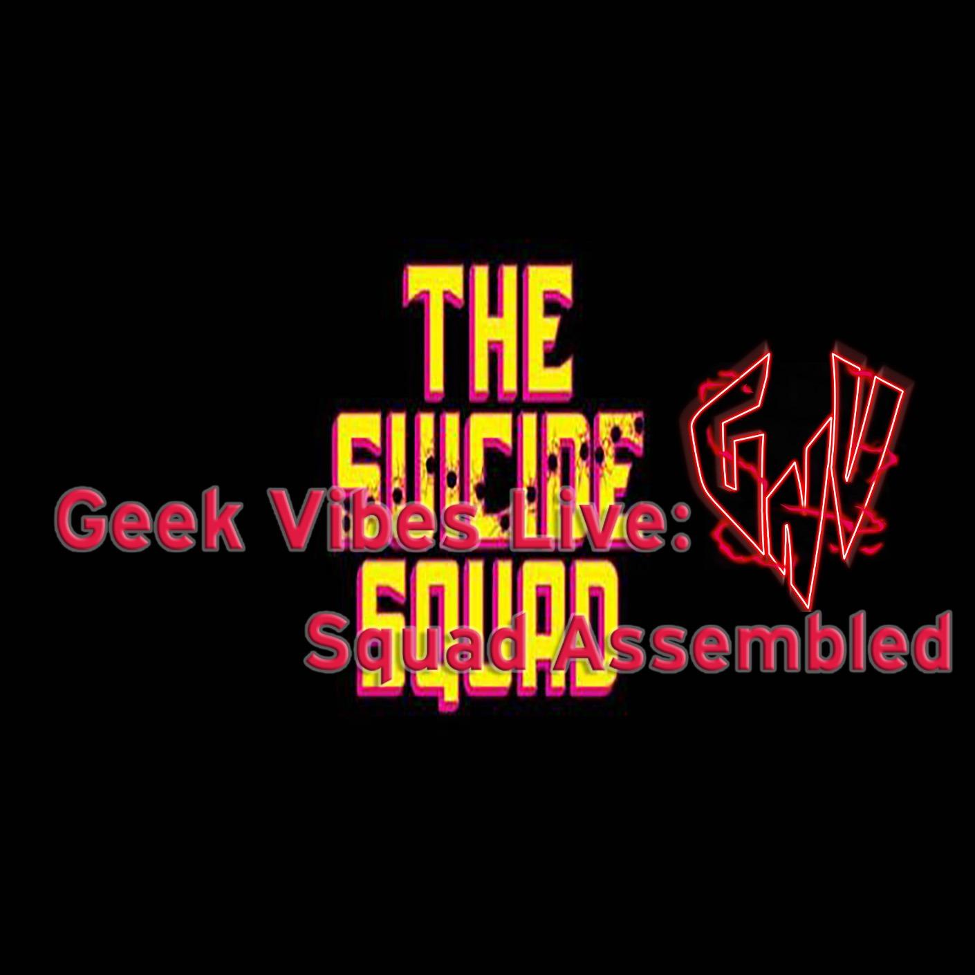 Geek Vibes Live: Squad Assembled