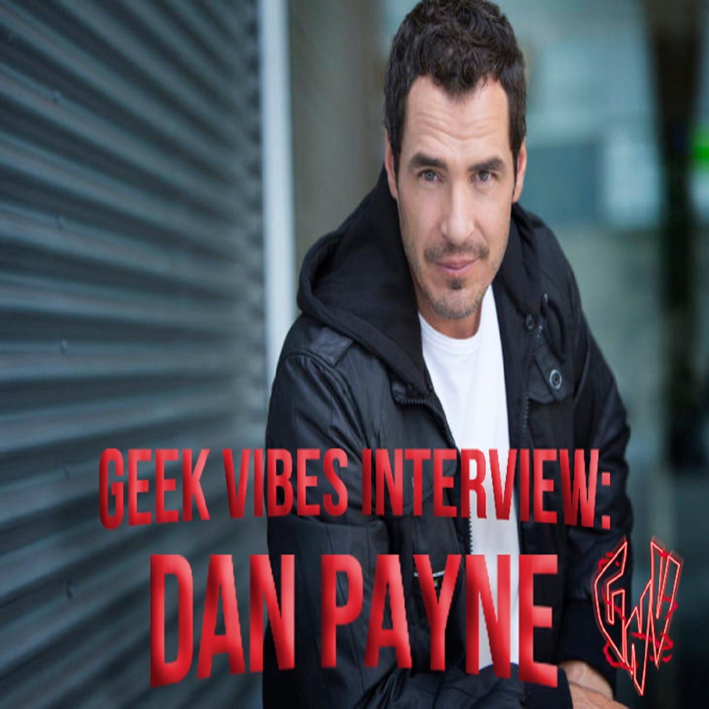 Geek Vibes Interview: Dan Payne