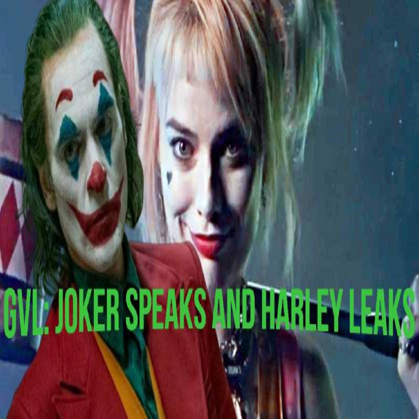 Geek Vibes Live: Joker Speaks and Harley Leaks