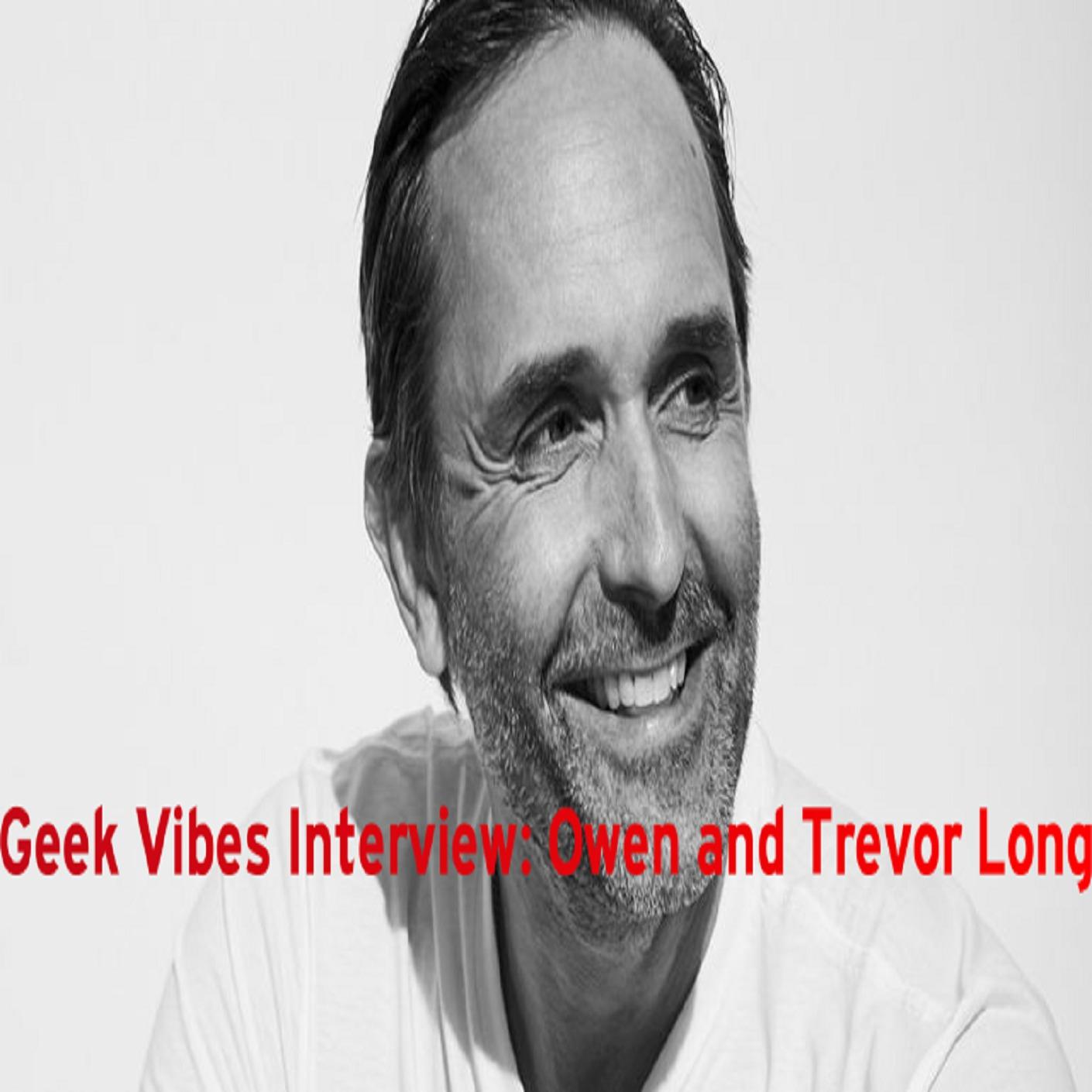Geek Vibes Interview: Owen and Trevor Long