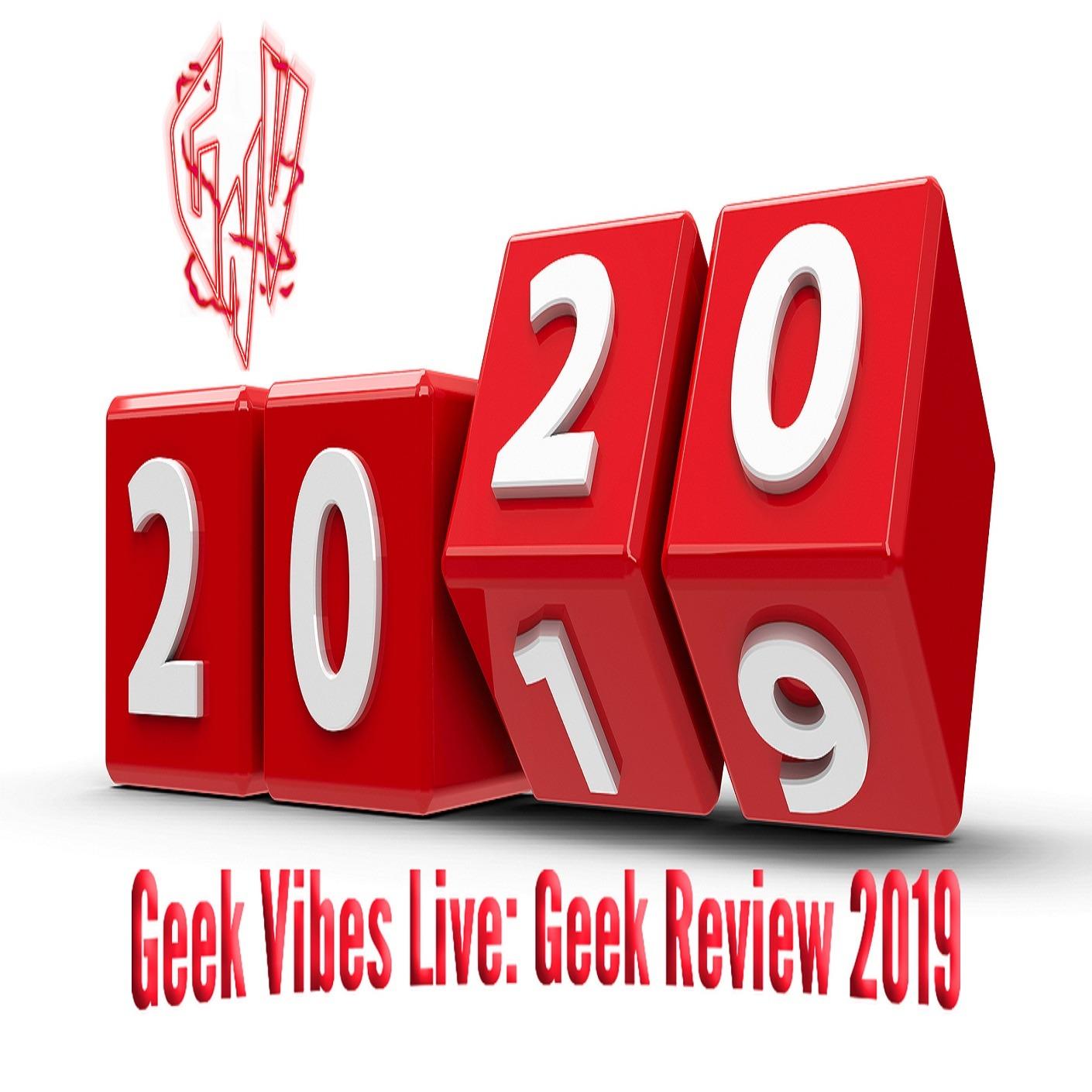 Geek Vibes Live: Geek Review 2019