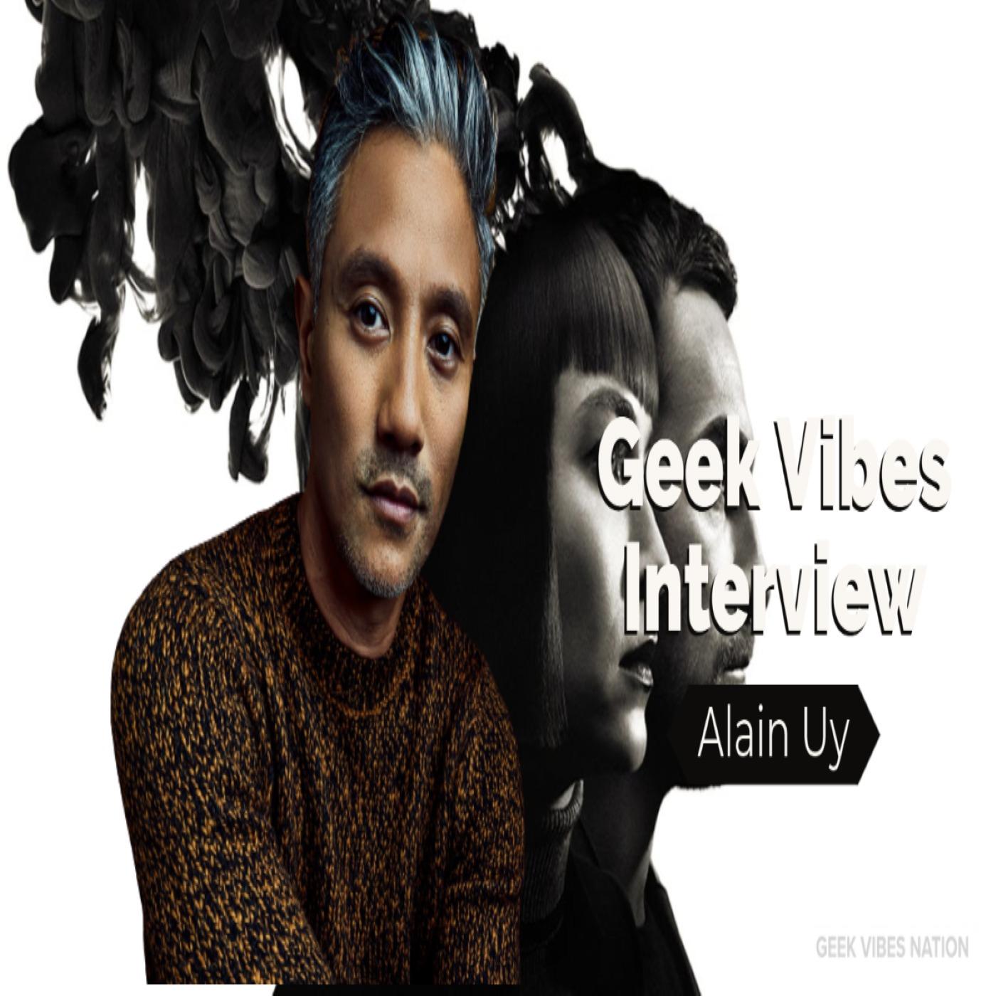 Geek Vibes Interview w/ Alain Uy