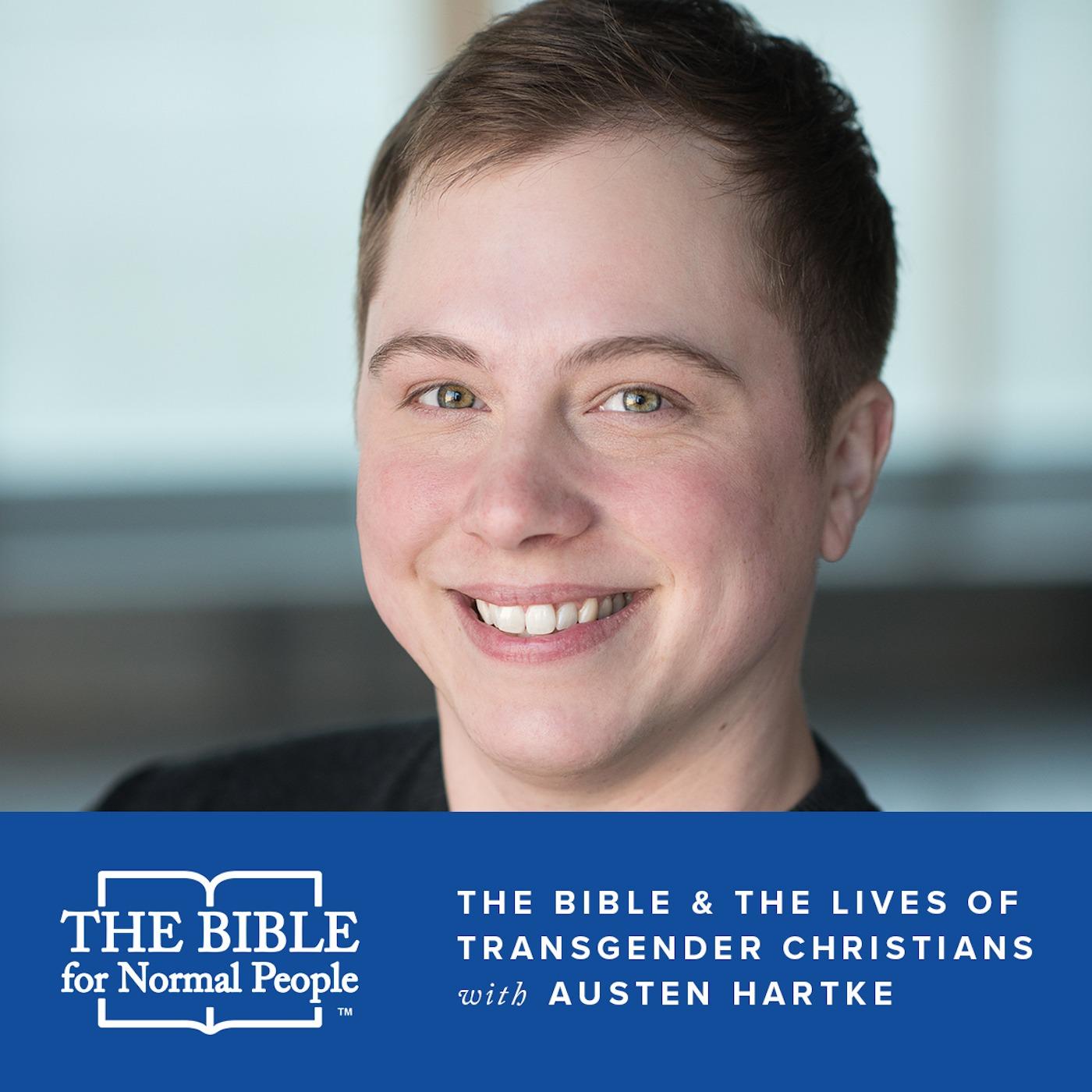 Episode 144: Austen Hartke - The Bible & the Lives of Transgender Christians (REISSUE)