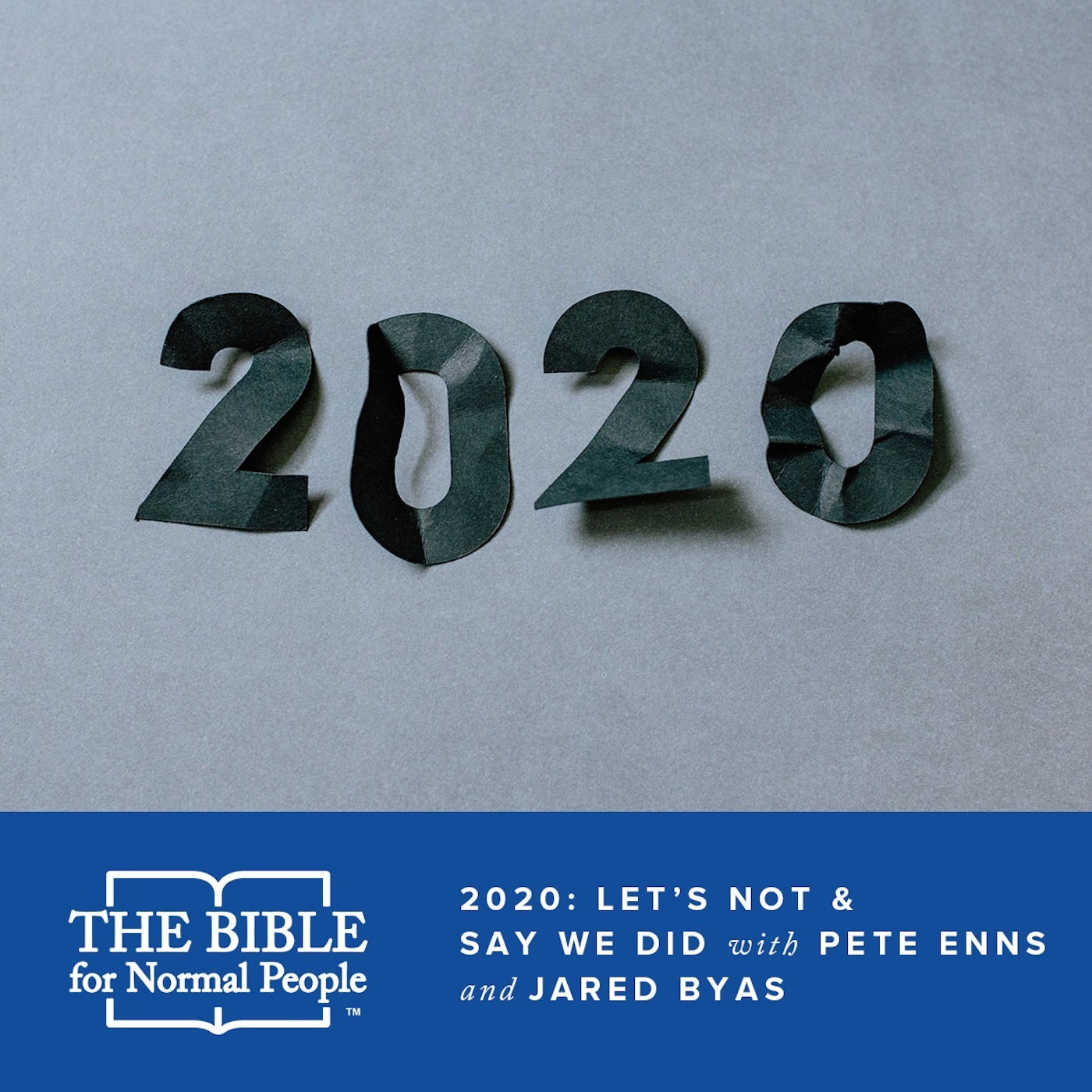 Episode 151: 2020 - Let's Not and Say We Did