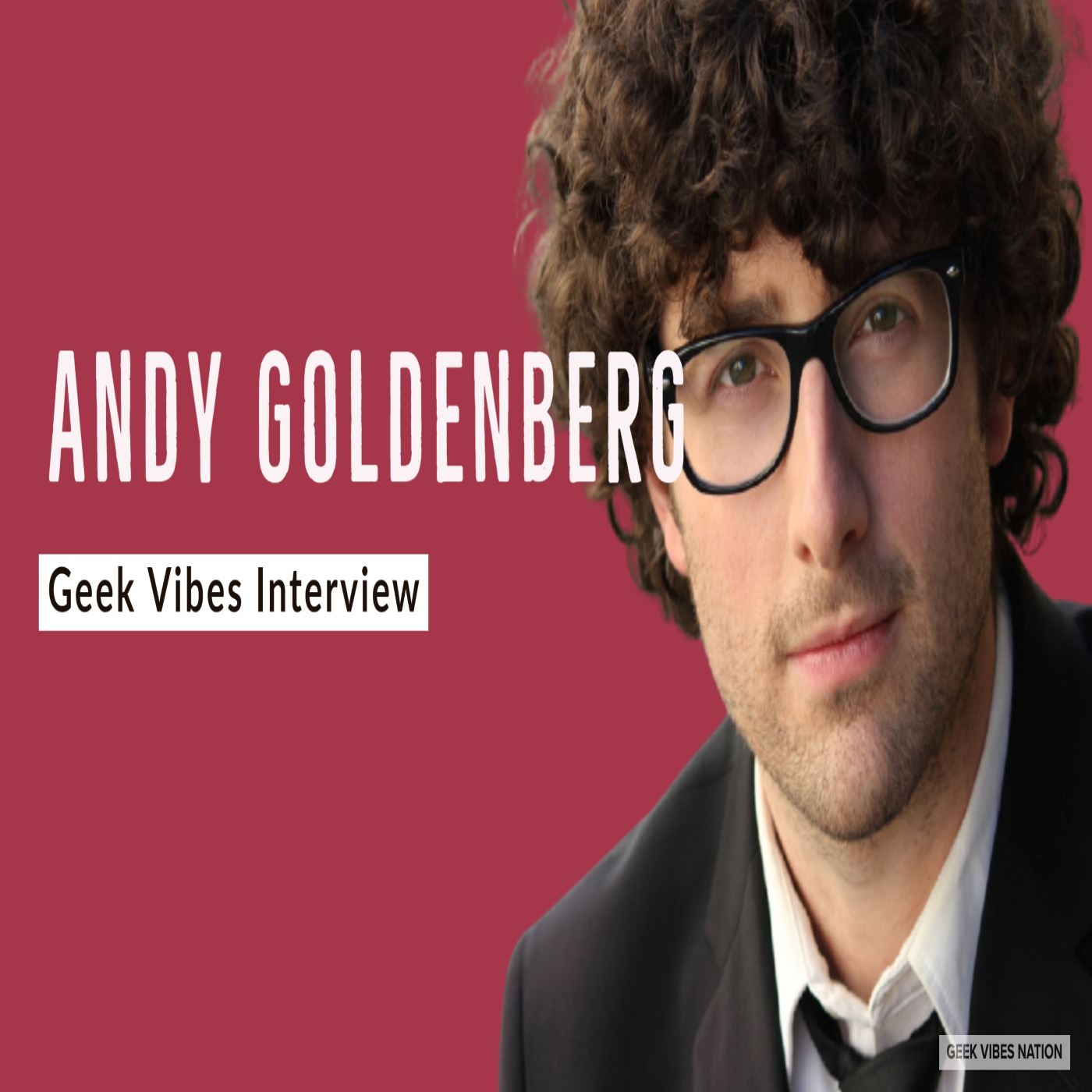 Geek Vibes Interview with Andy Goldenberg
