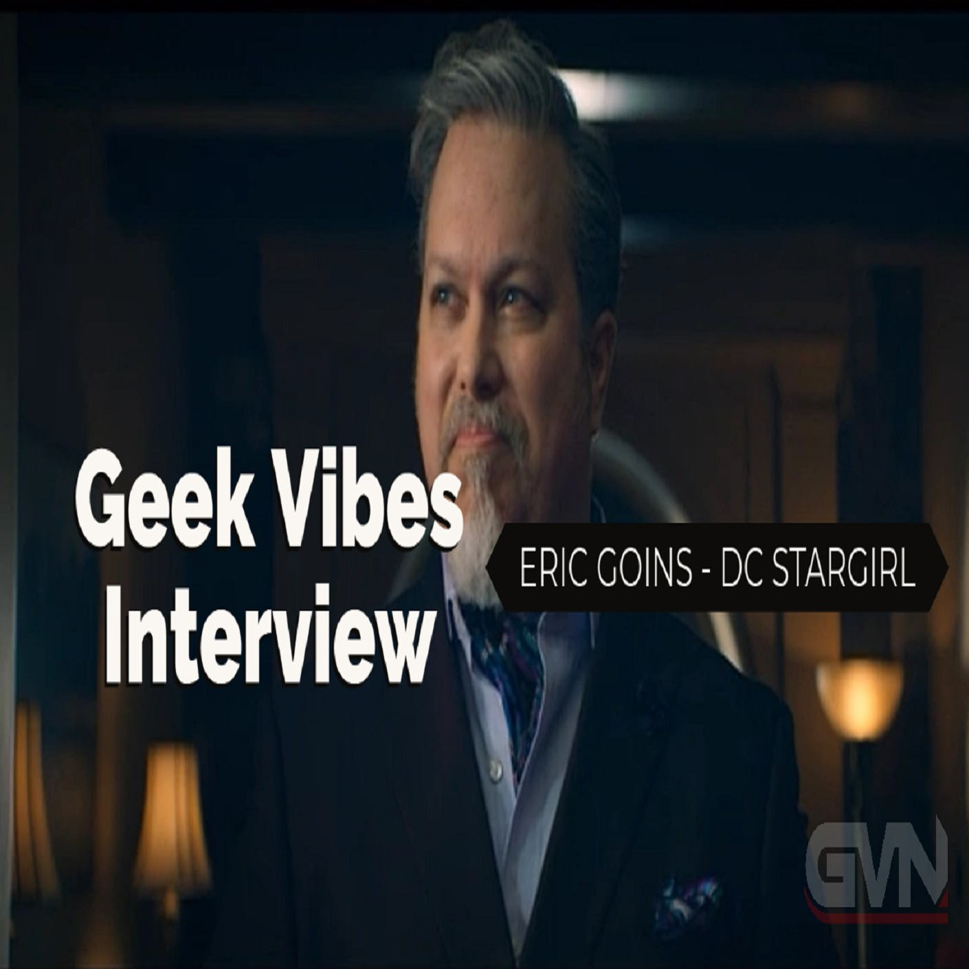 Geek Vibes Interview w/ Eric Goins