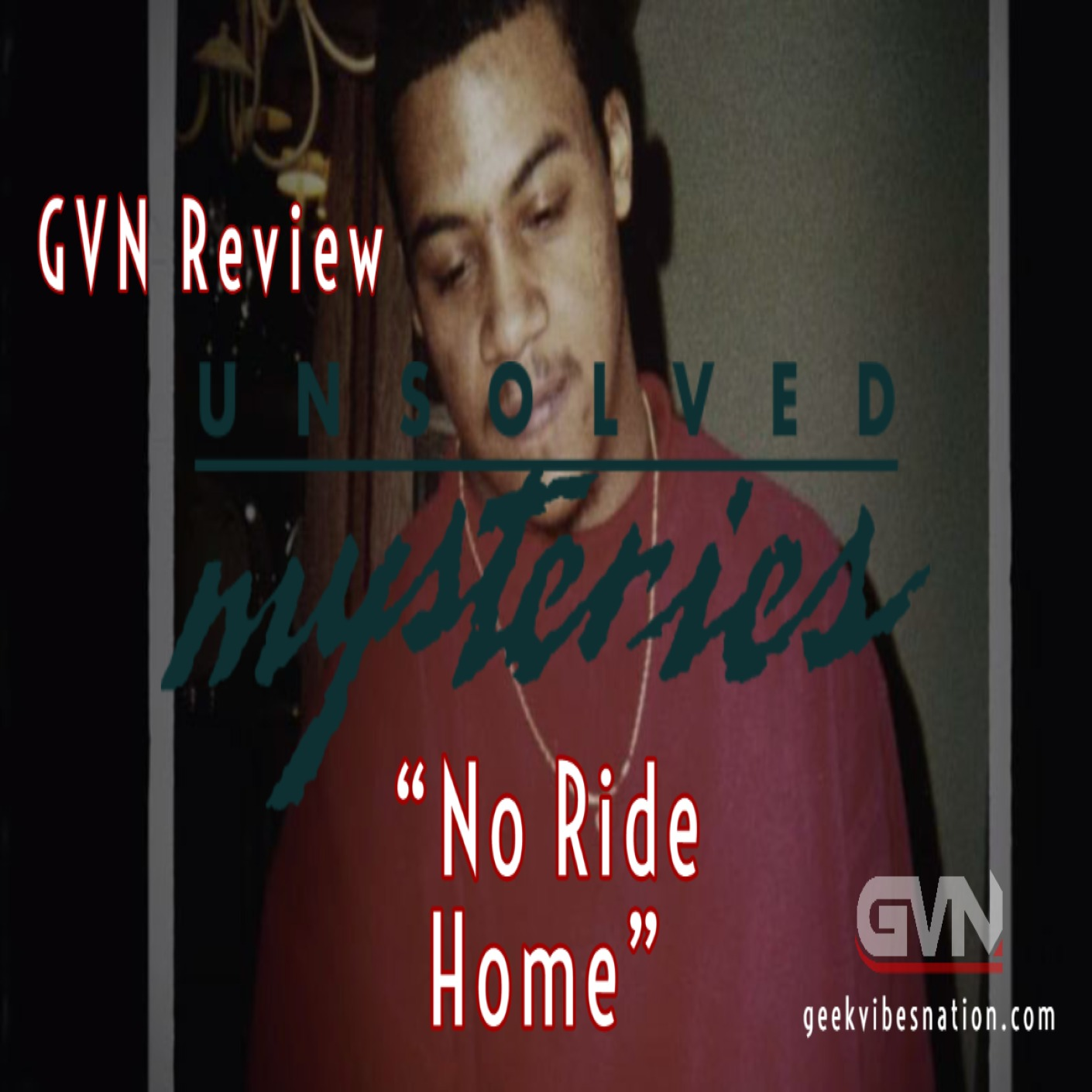 GVN Review: Unsolved Mysteries - No Ride Home