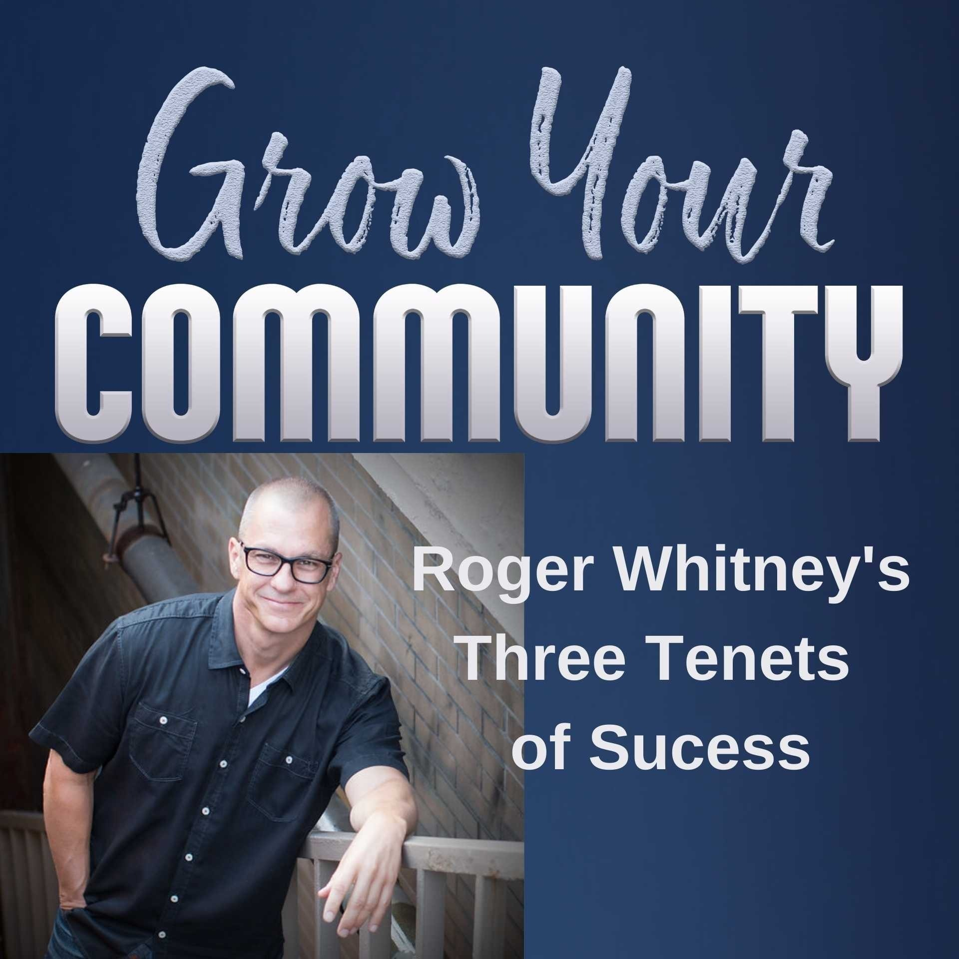 Roger Whitney's Three Tenets of Success