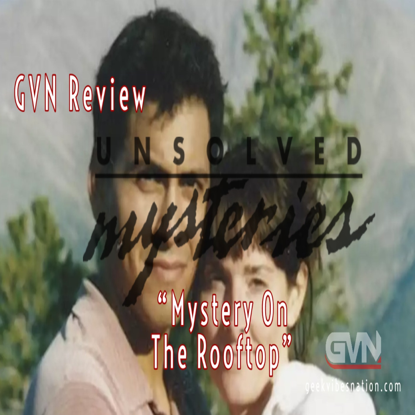 GVN Review: Unsolved Mysteries - Mystery on the Rooftop