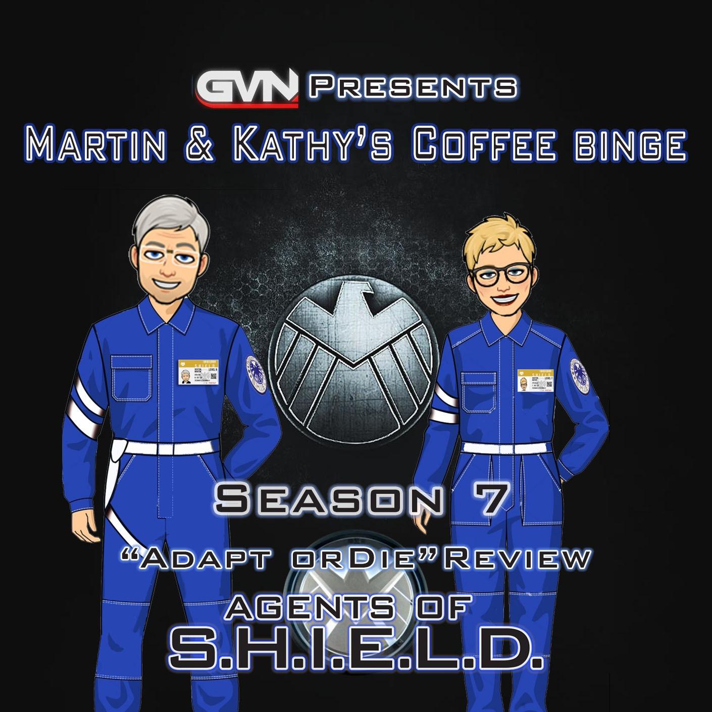 "GVN Presents: Martin & Kathy's Coffee Binge - Agents of SHIELD ""Adapt or Die"""