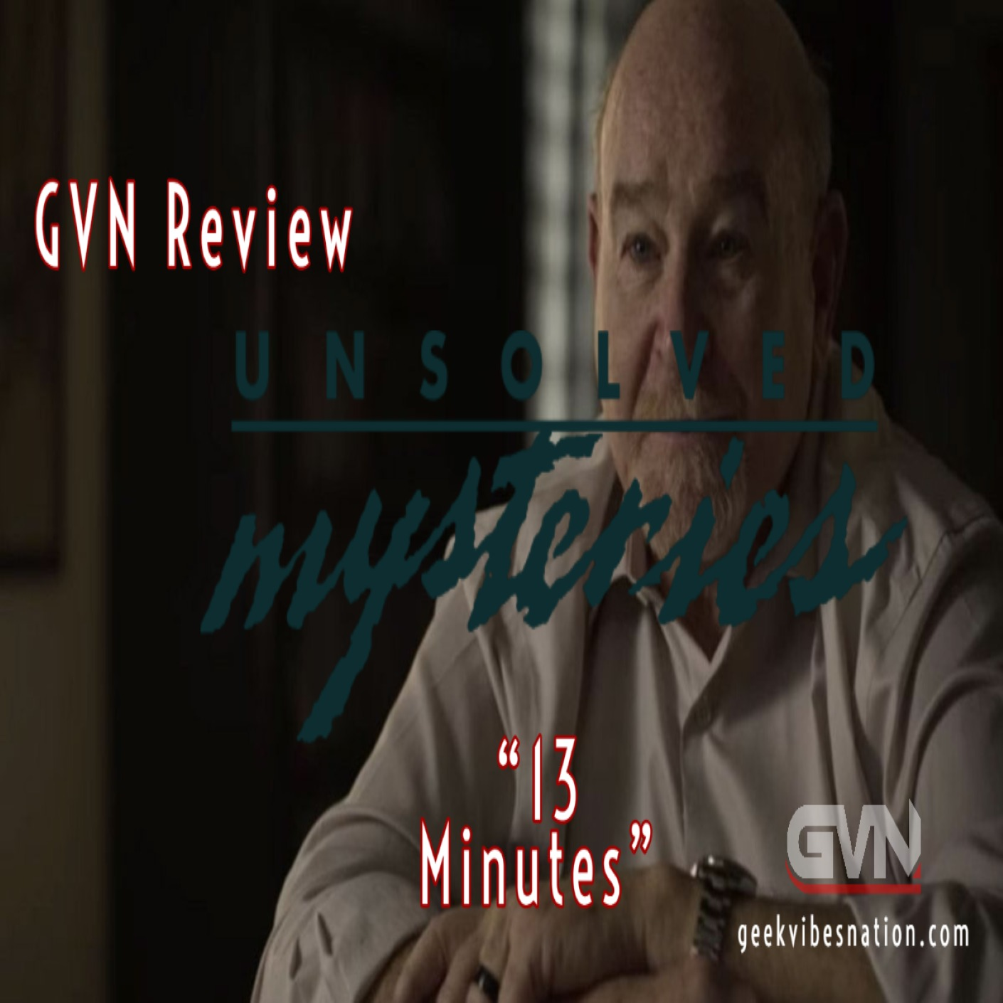 GVN Review: Unsolved Mysteries - 13 Minutes