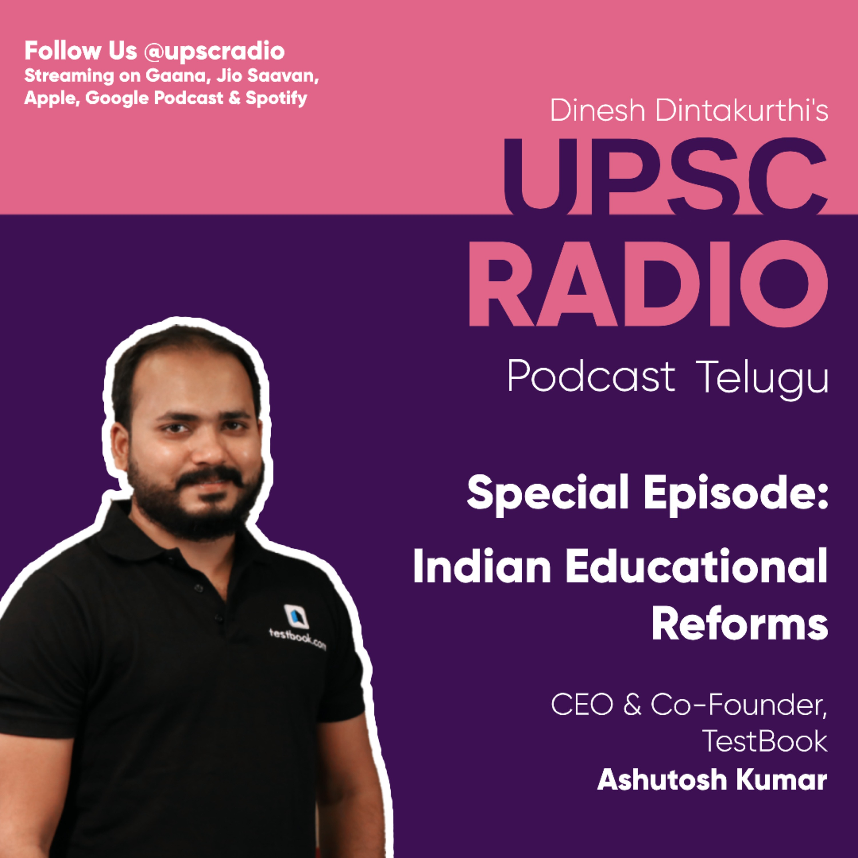 Special Episode: Indian Educational Reforms with Ashutosh Kumar
