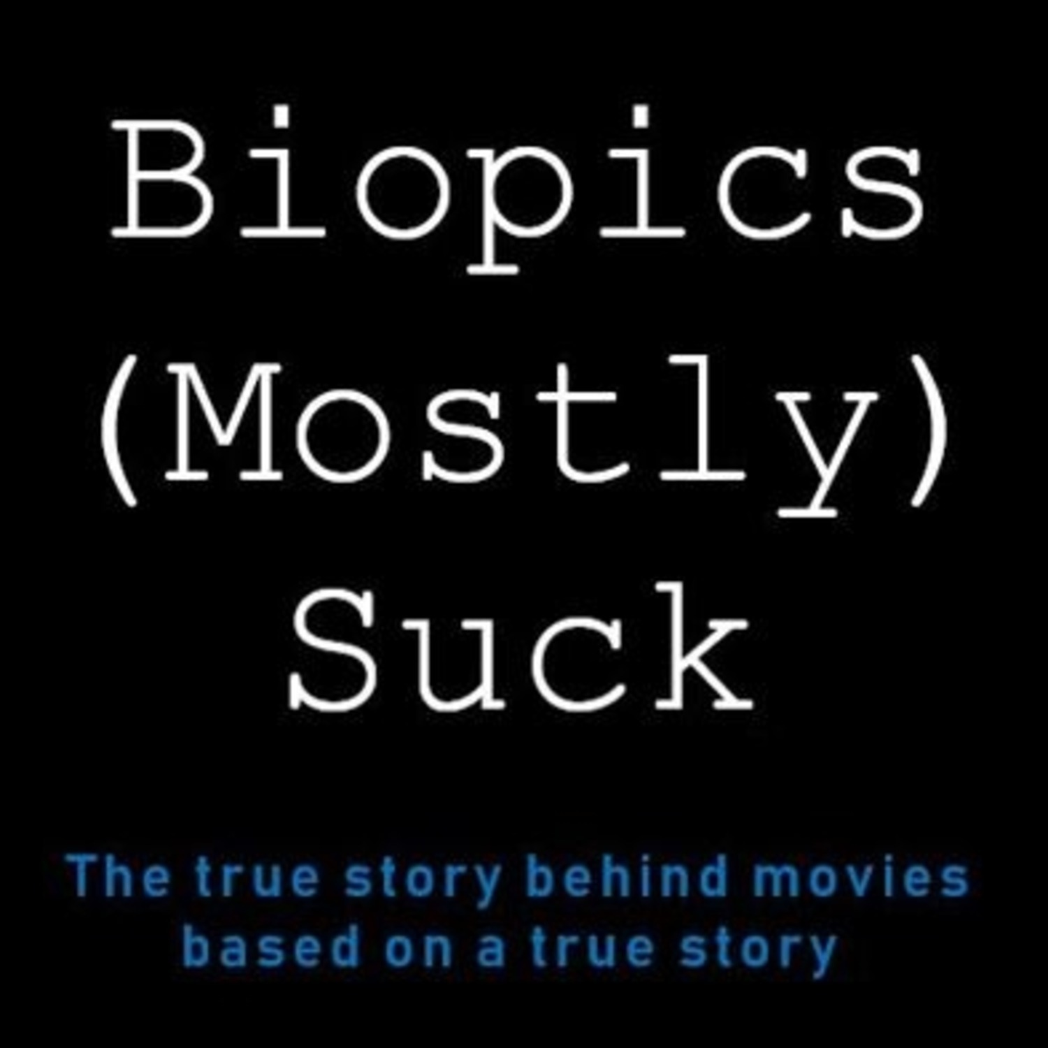 Biopics (Mostly) Suck - The Informant! - Episode 13