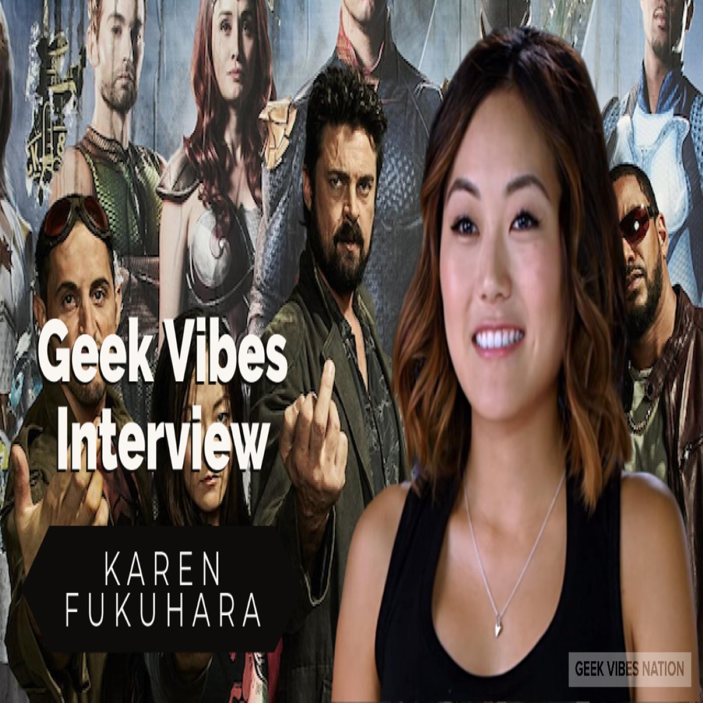Geek Vibes Interview w/ Karen Fukuhara