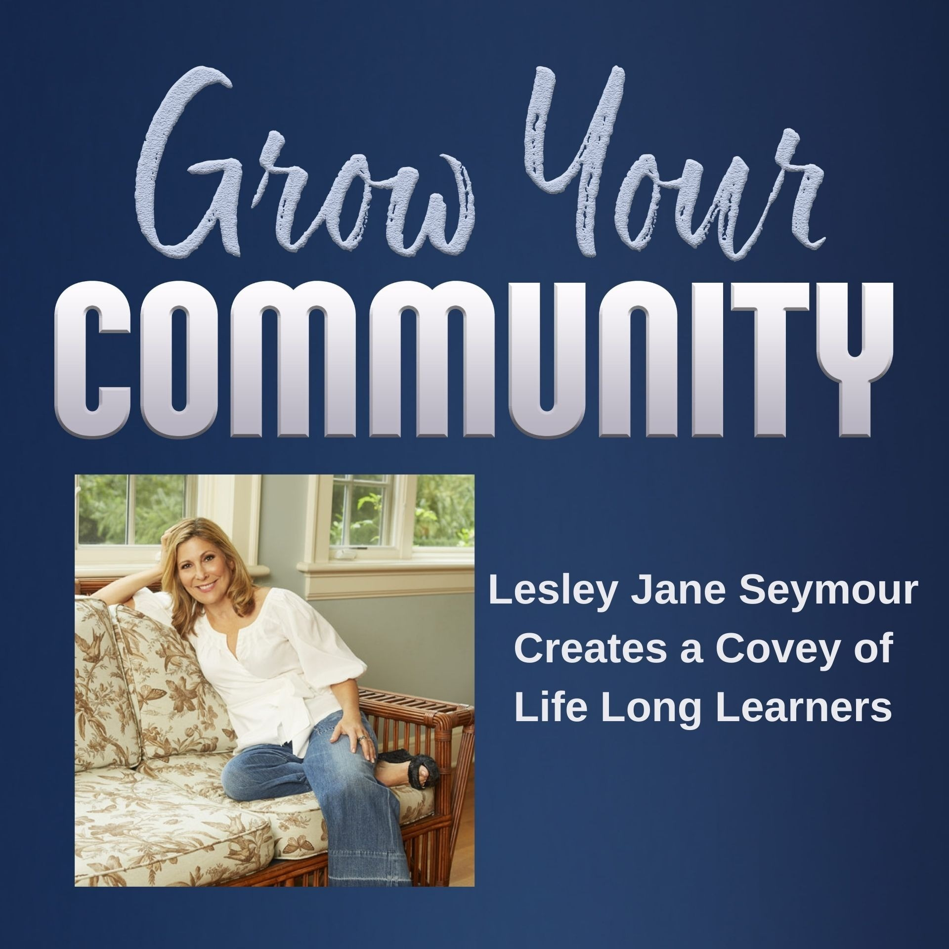 Lesley Jane Seymour Creates a Covey of Life Long Learners