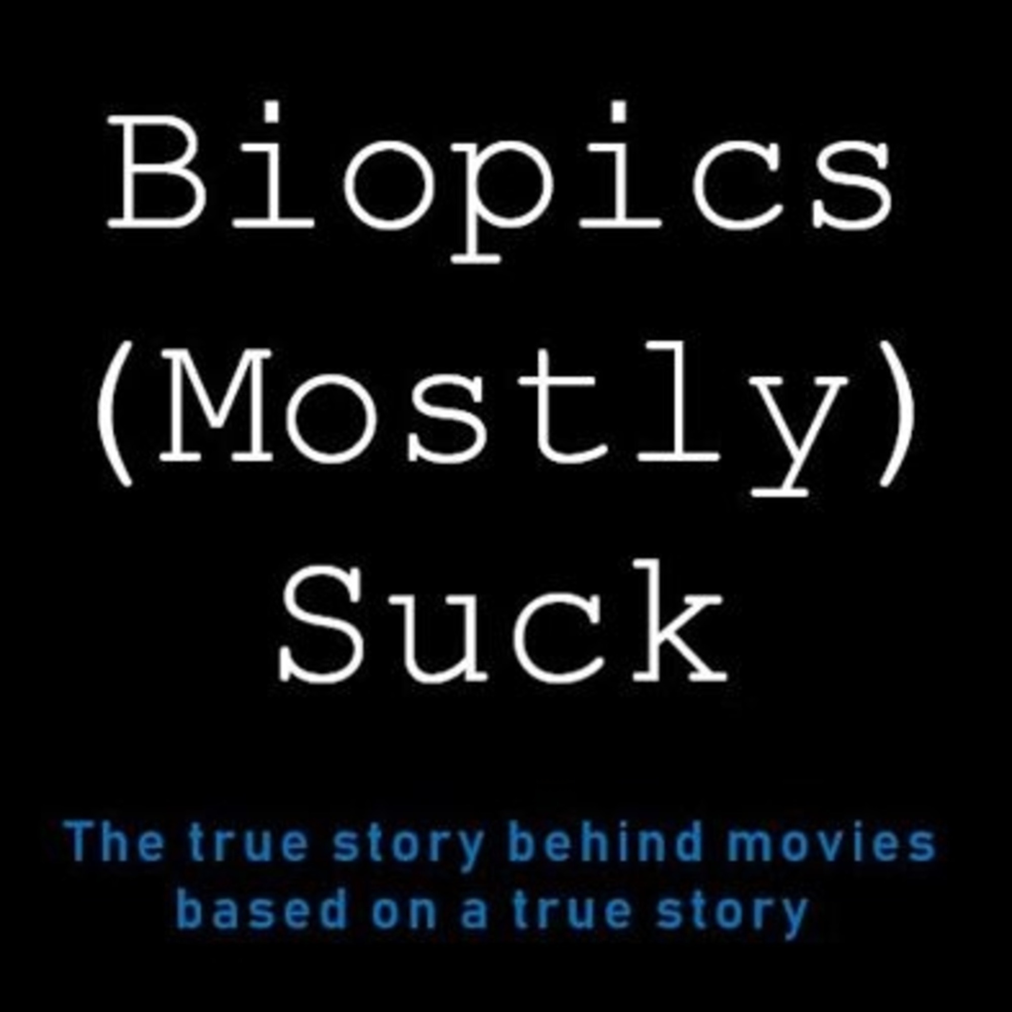 Biopics (Mostly) Suck - Talk To Me - Episode 21