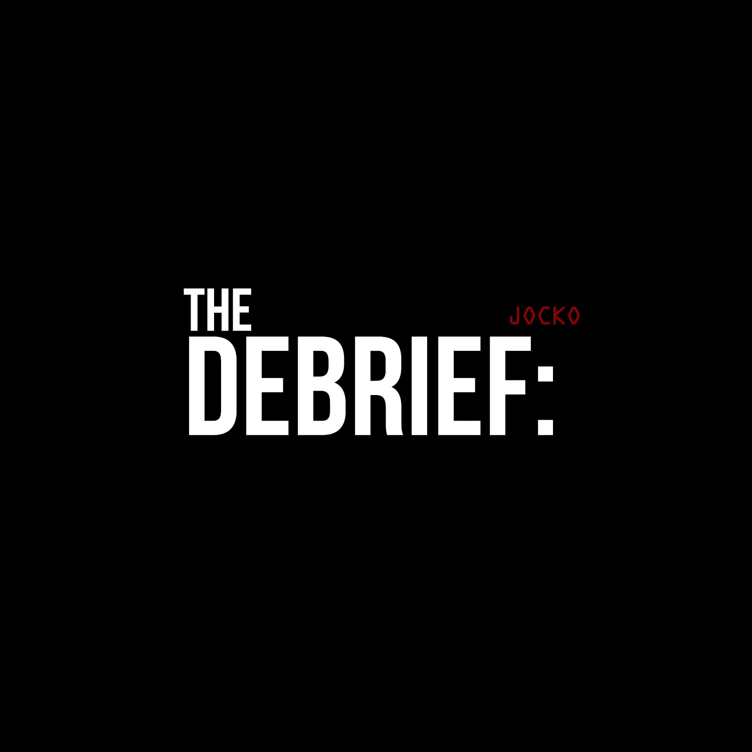 The Debrief w/ Jocko and Dave Berke #12: Find Out Where The Team is Out of Alignment