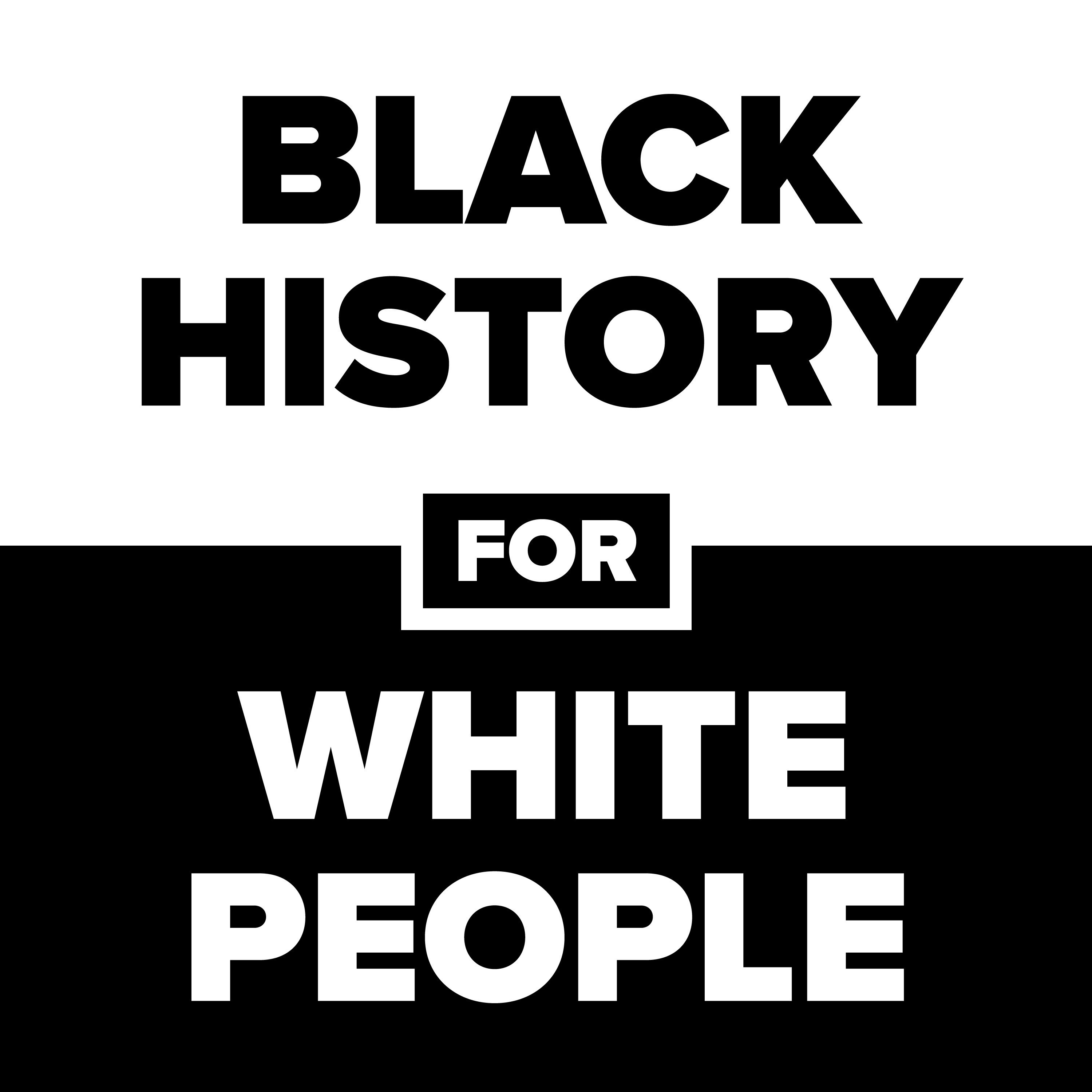 Black History for White People