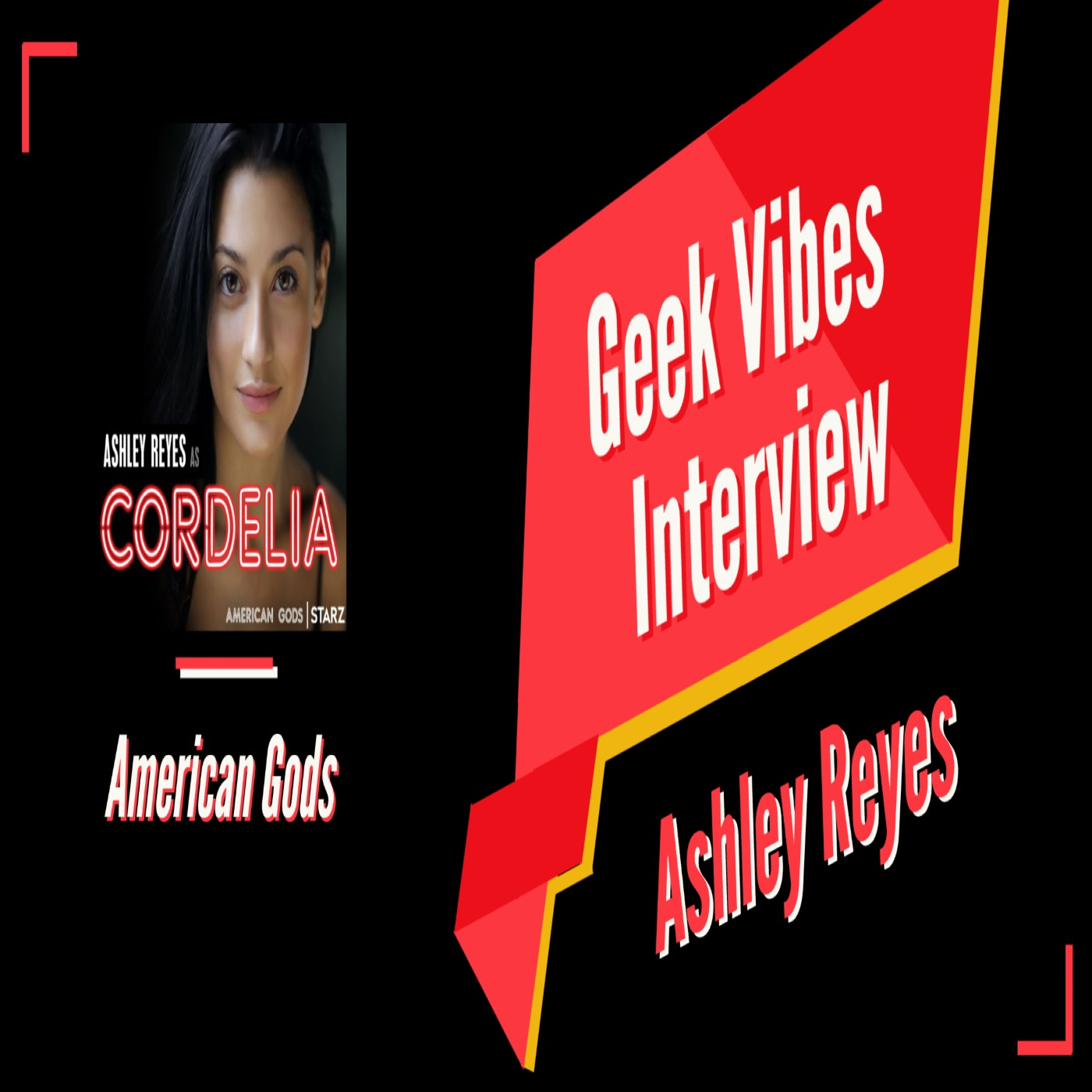 Geek Vibes Interview with Ashley Reyes