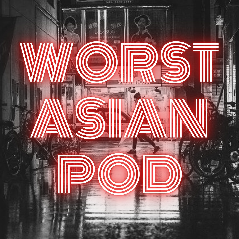 Worst Asian Podcast
