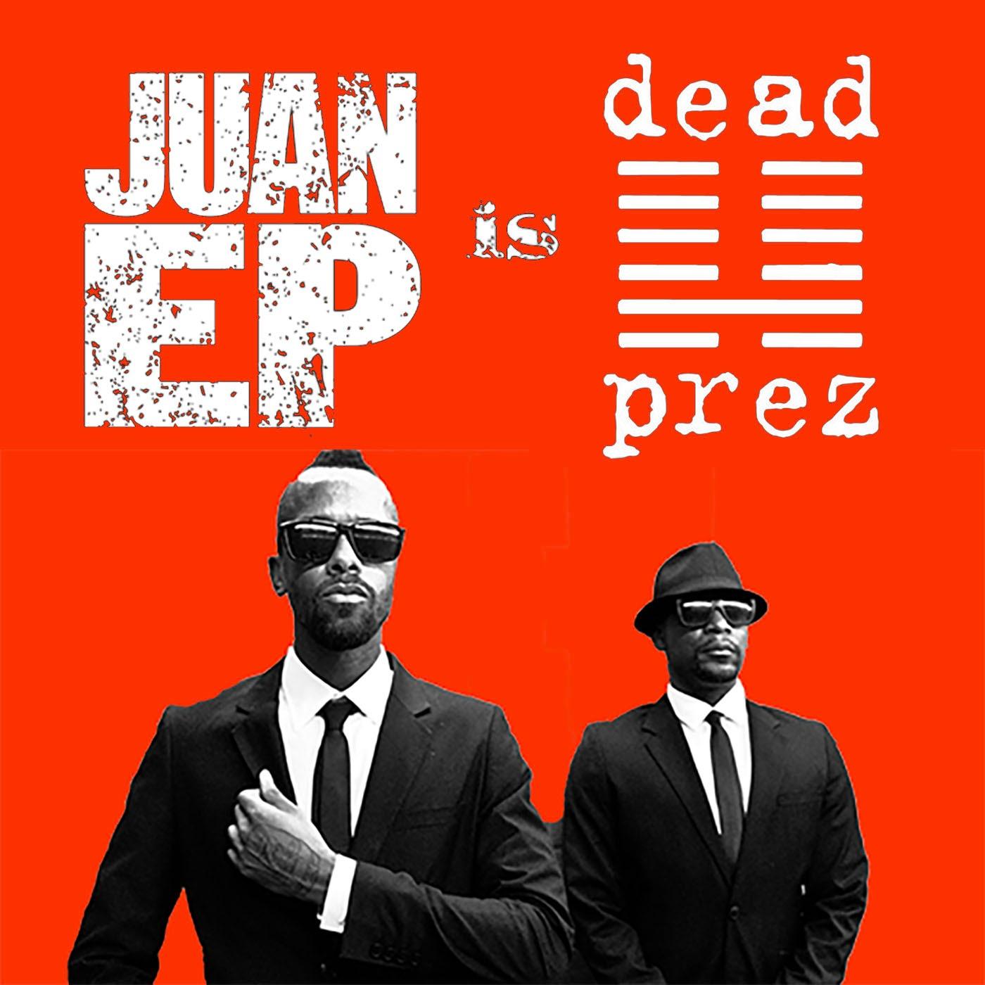 Juan Ep is Dead Prez