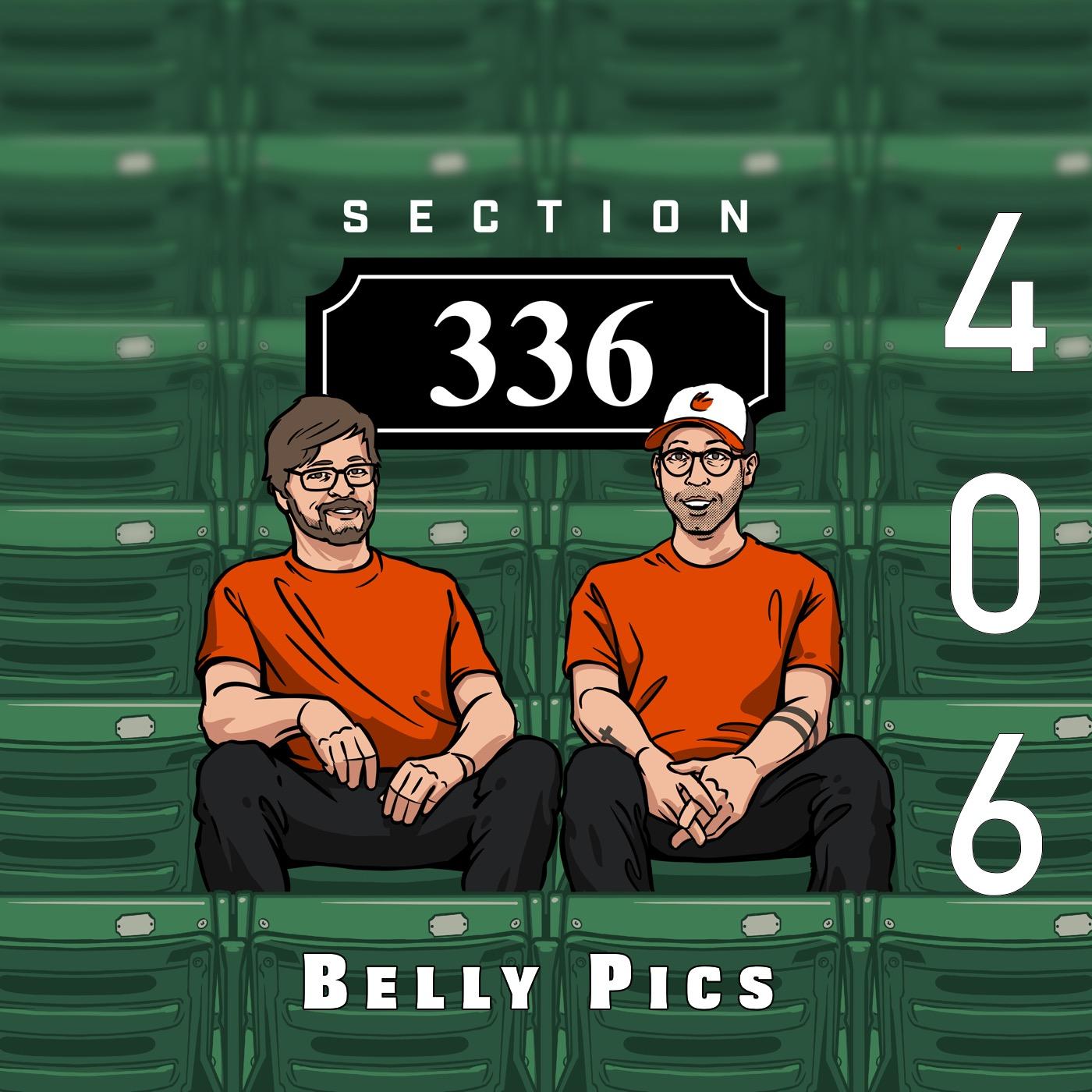 Pod 406 : Belly Pics