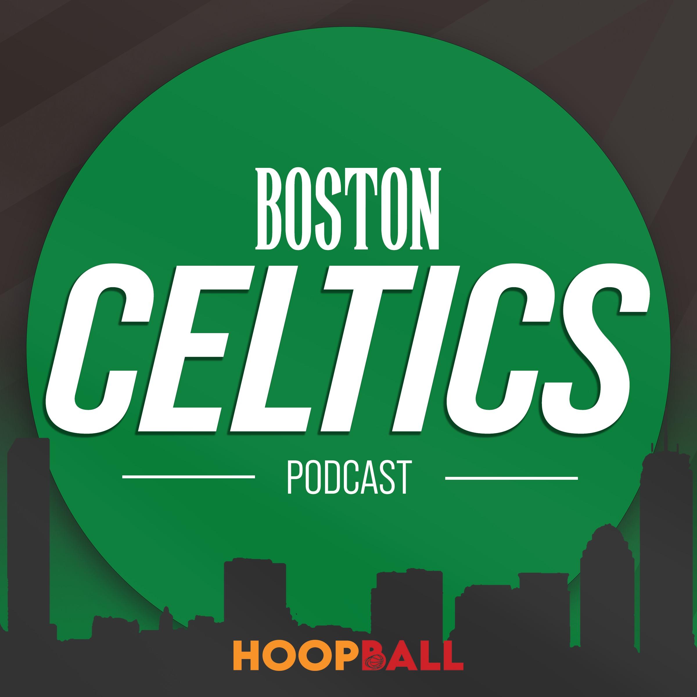 The Hoop Ball Boston Celtics Podcast