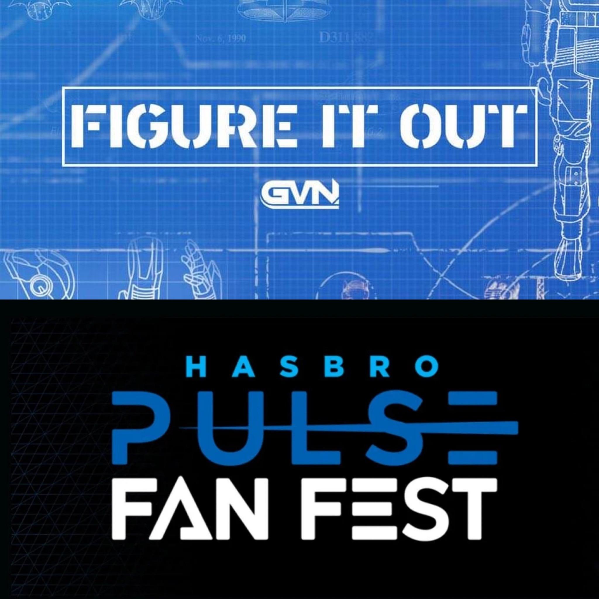 Figure It Out: Hasbro Pulse Fan Fest Break Down