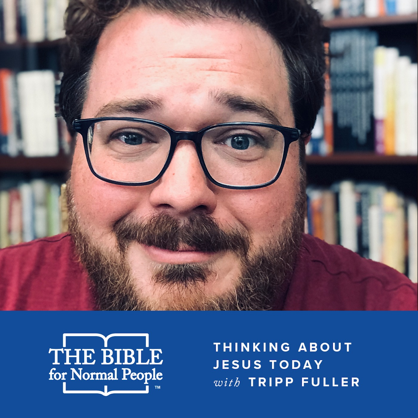 Episode 163: Tripp Fuller - Thinking About Jesus Today