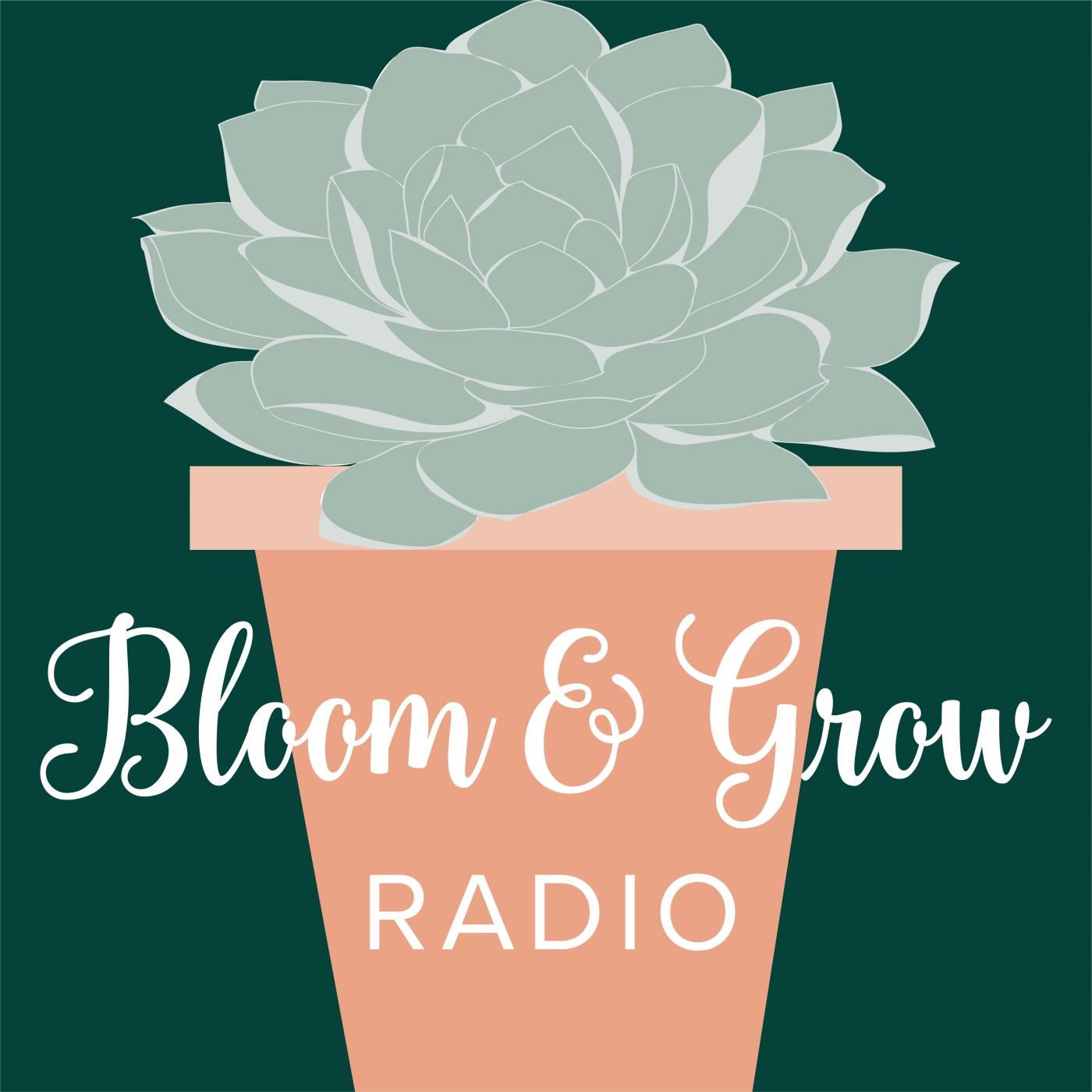 Bloom and Grow Radio