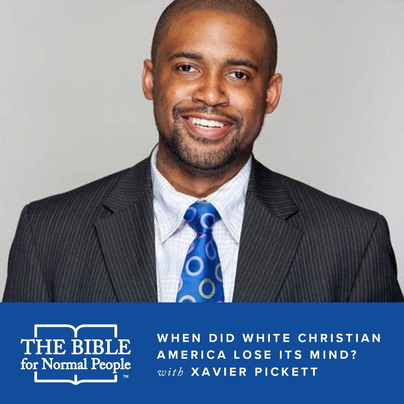 Episode 168: Xavier Pickett - When Did White Christian America Lose Its Mind? (Reissue)