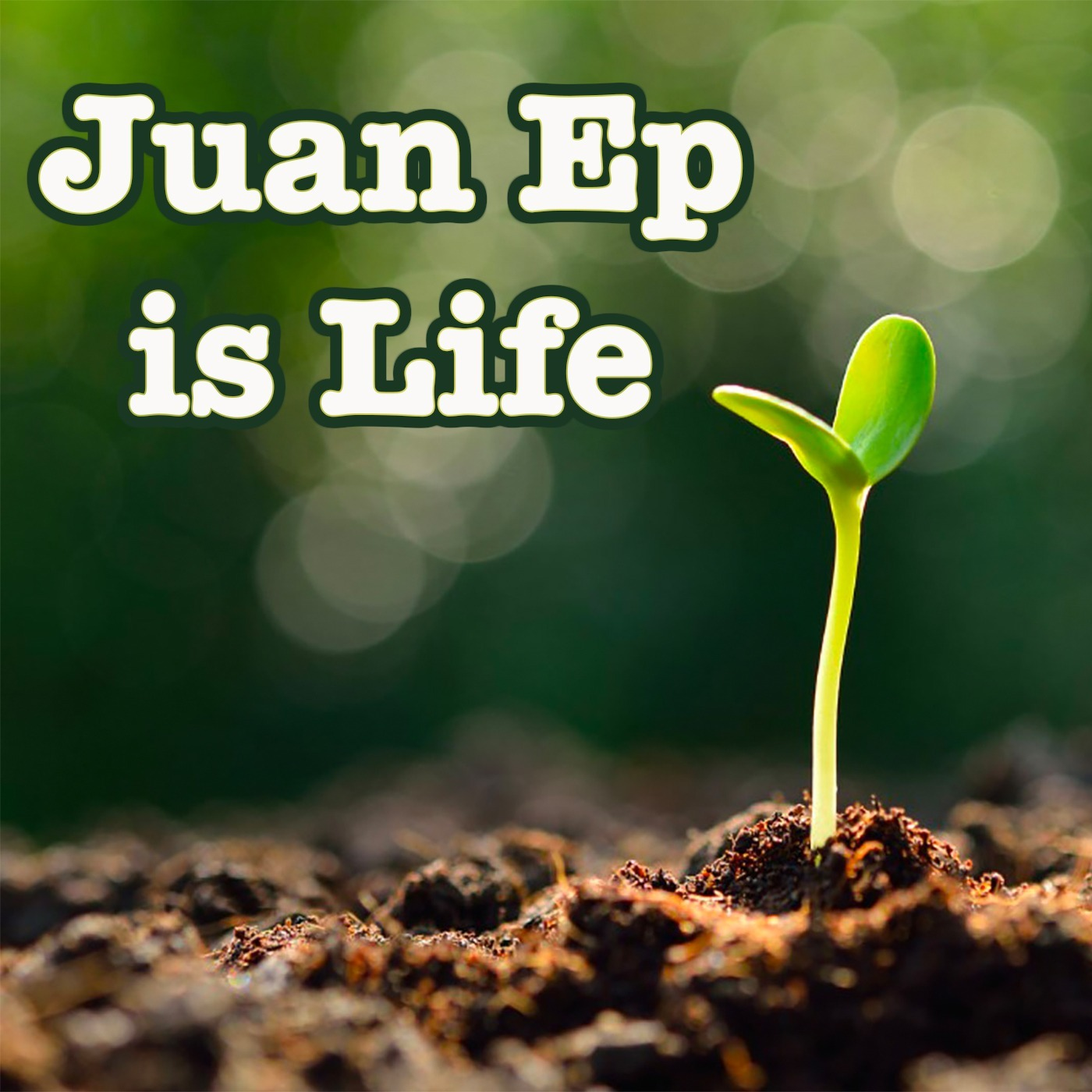 Juan Ep Is Life