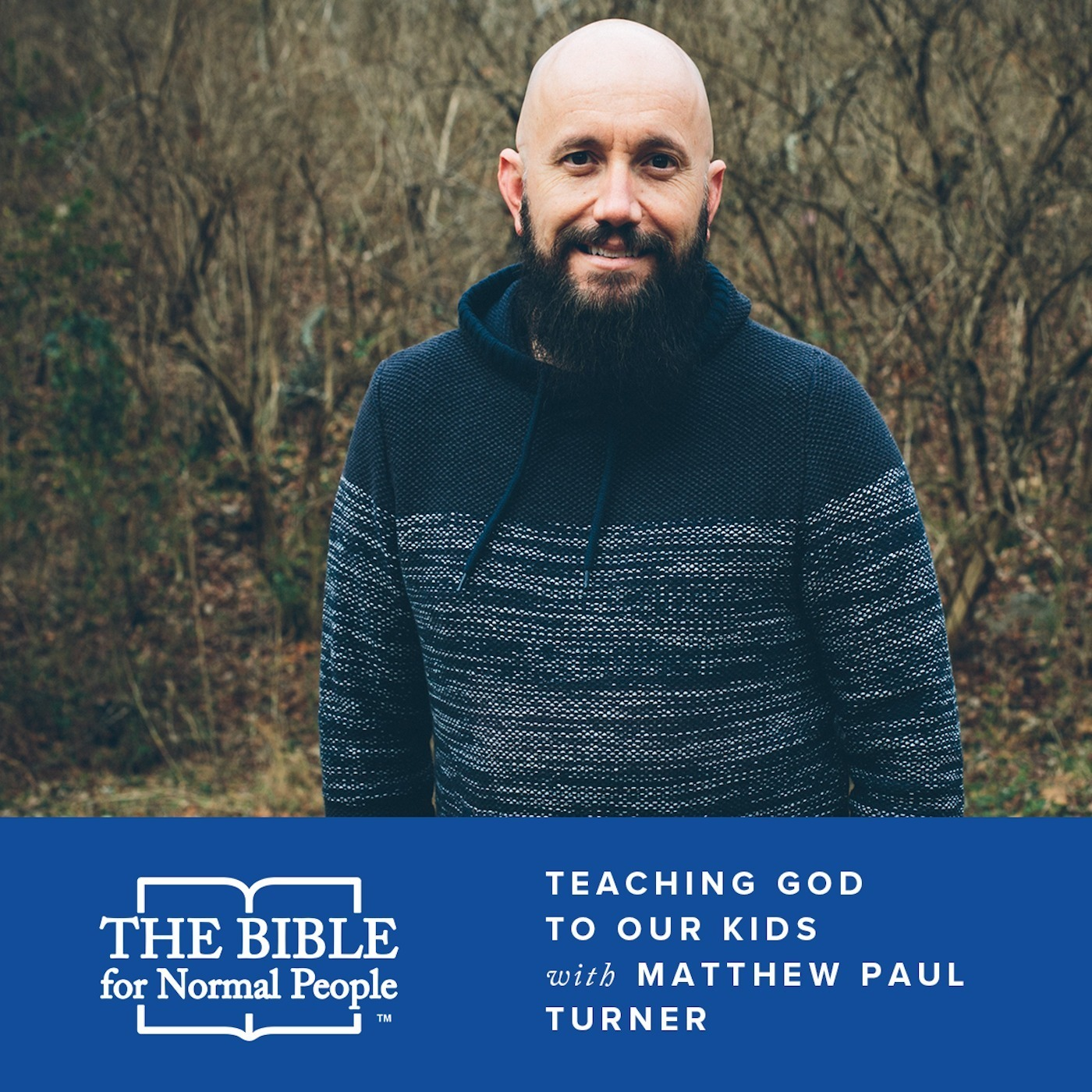 Episode 166: Matthew Paul Turner - Teaching God to Our Kids
