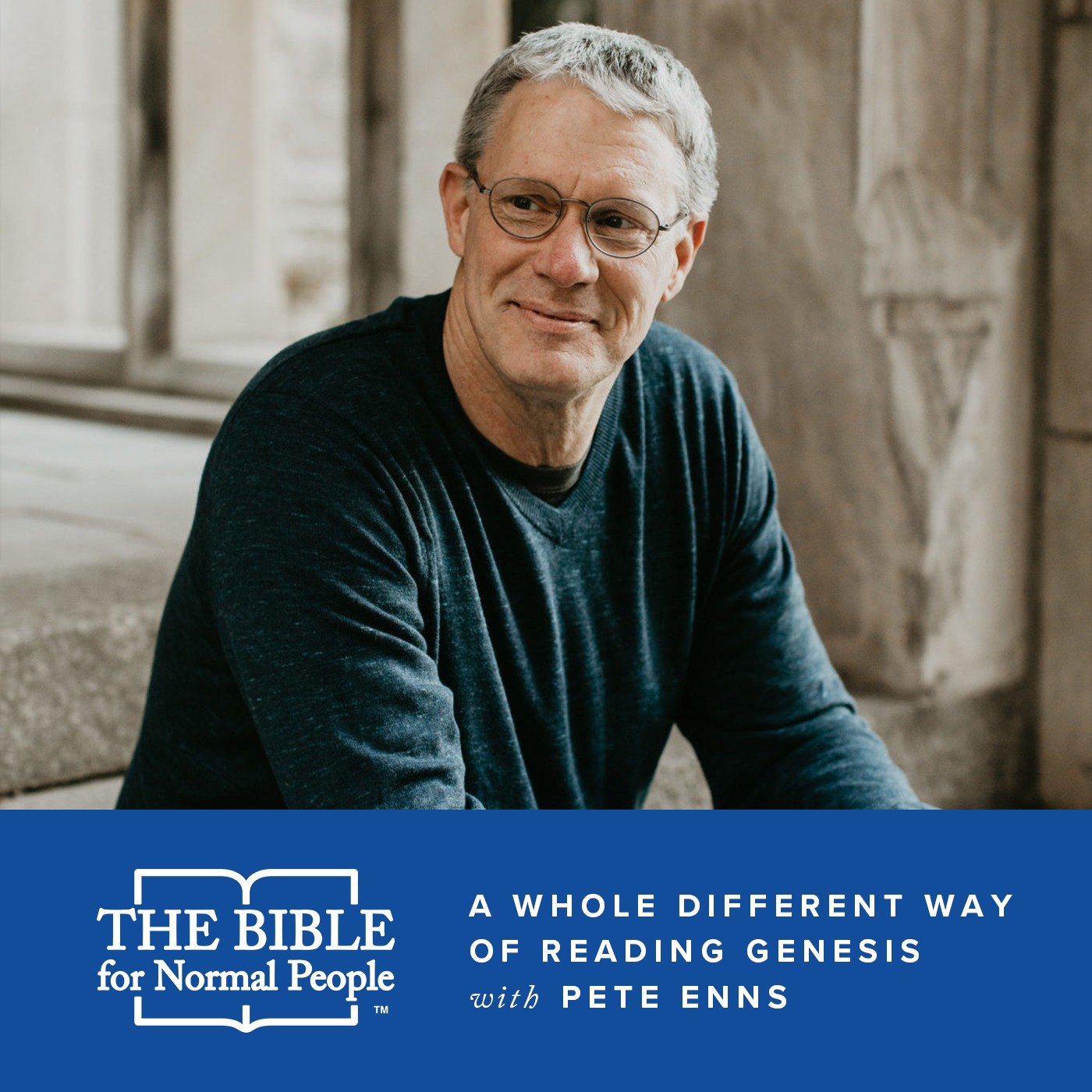 Episode 172: Pete Enns - A Whole Different Way of Reading Genesis