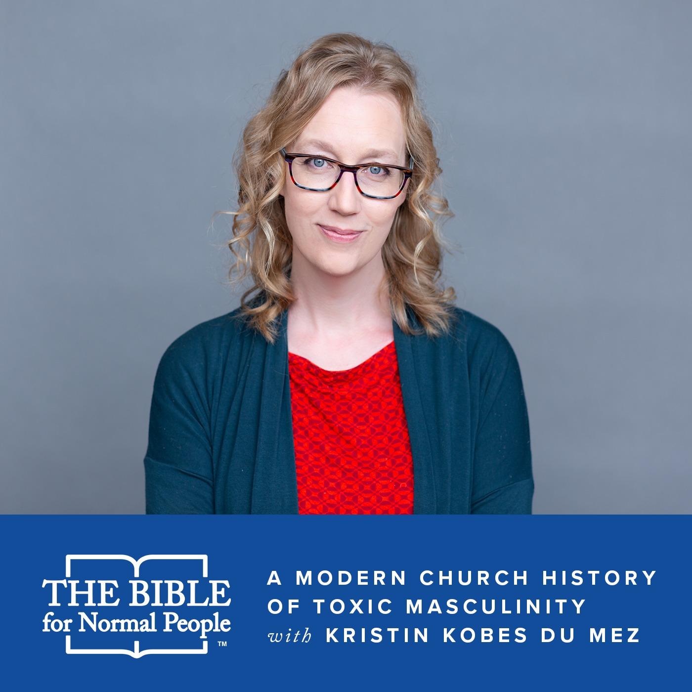 Episode 170: Kristin Kobes Du Mez - A Modern Church History of Toxic Masculinity