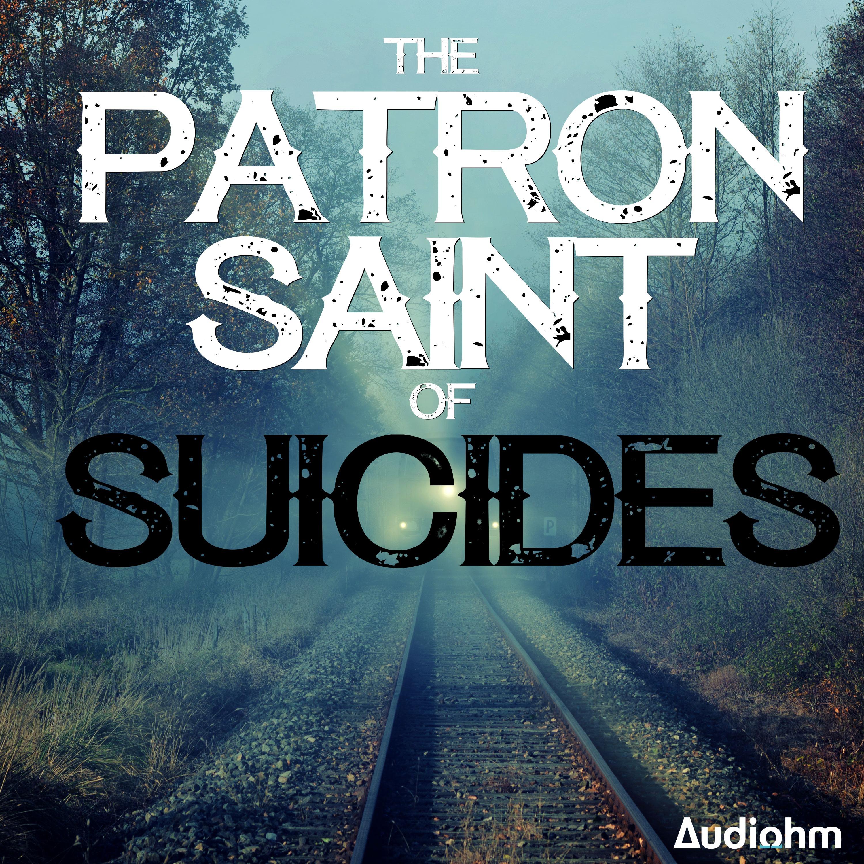 Our latest crime thriller: The Patron Saint of Suicides - Episode 1
