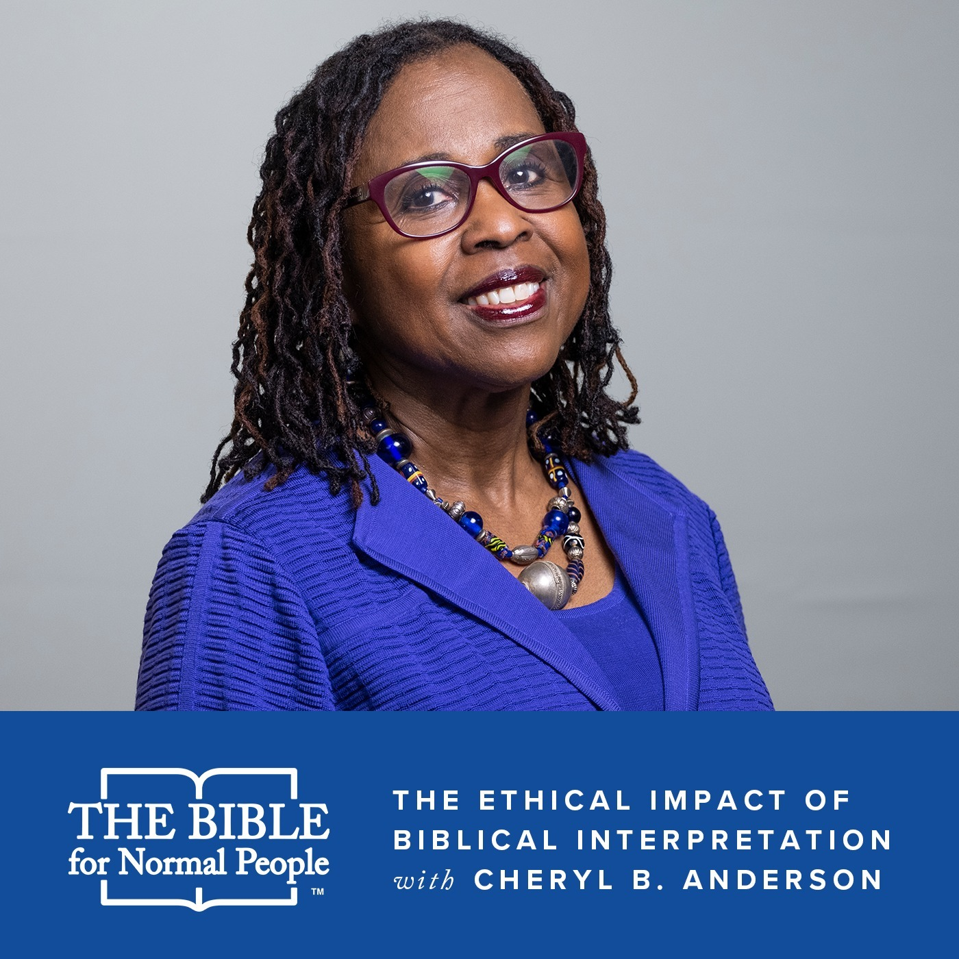 Episode 173: Cheryl B. Anderson - The Ethical Impact of Biblical Interpretation