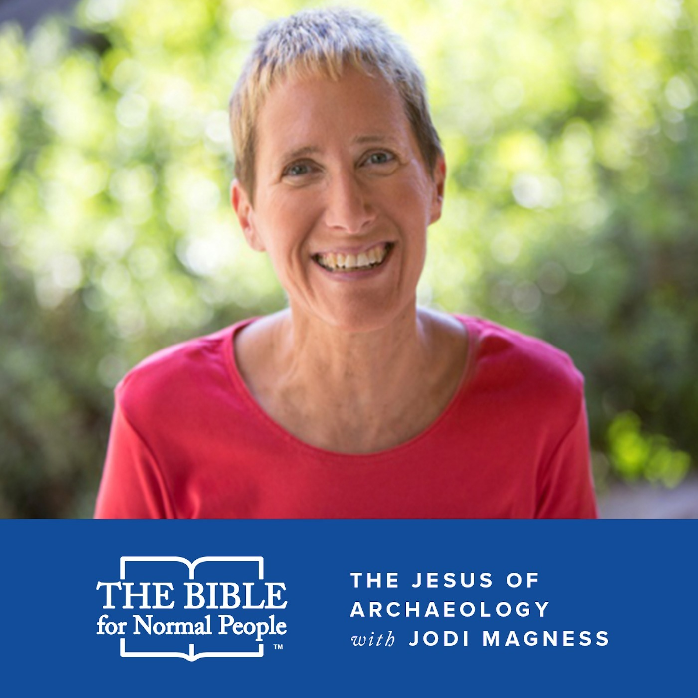 Episode 175: Jodi Magness - The Jesus of Archaeology