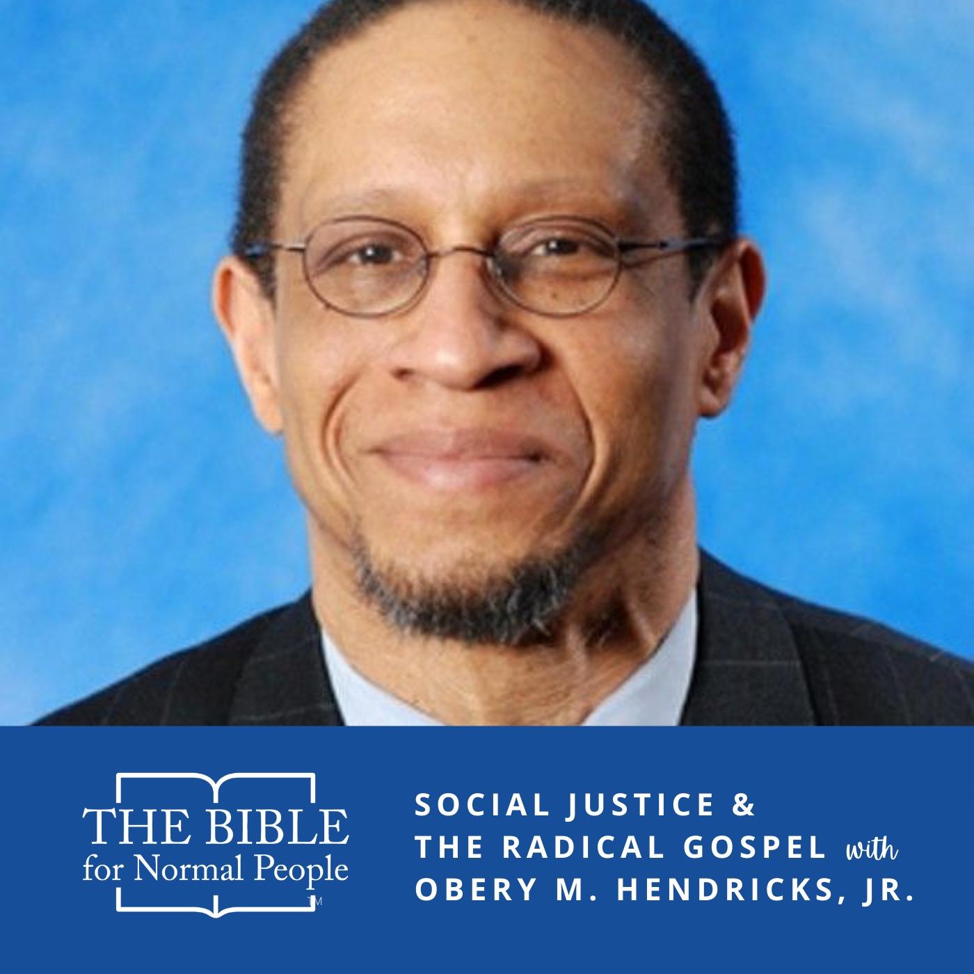 Episode 177: Obery M. Hendricks, Jr. - Social Justice & the Radical Gospel
